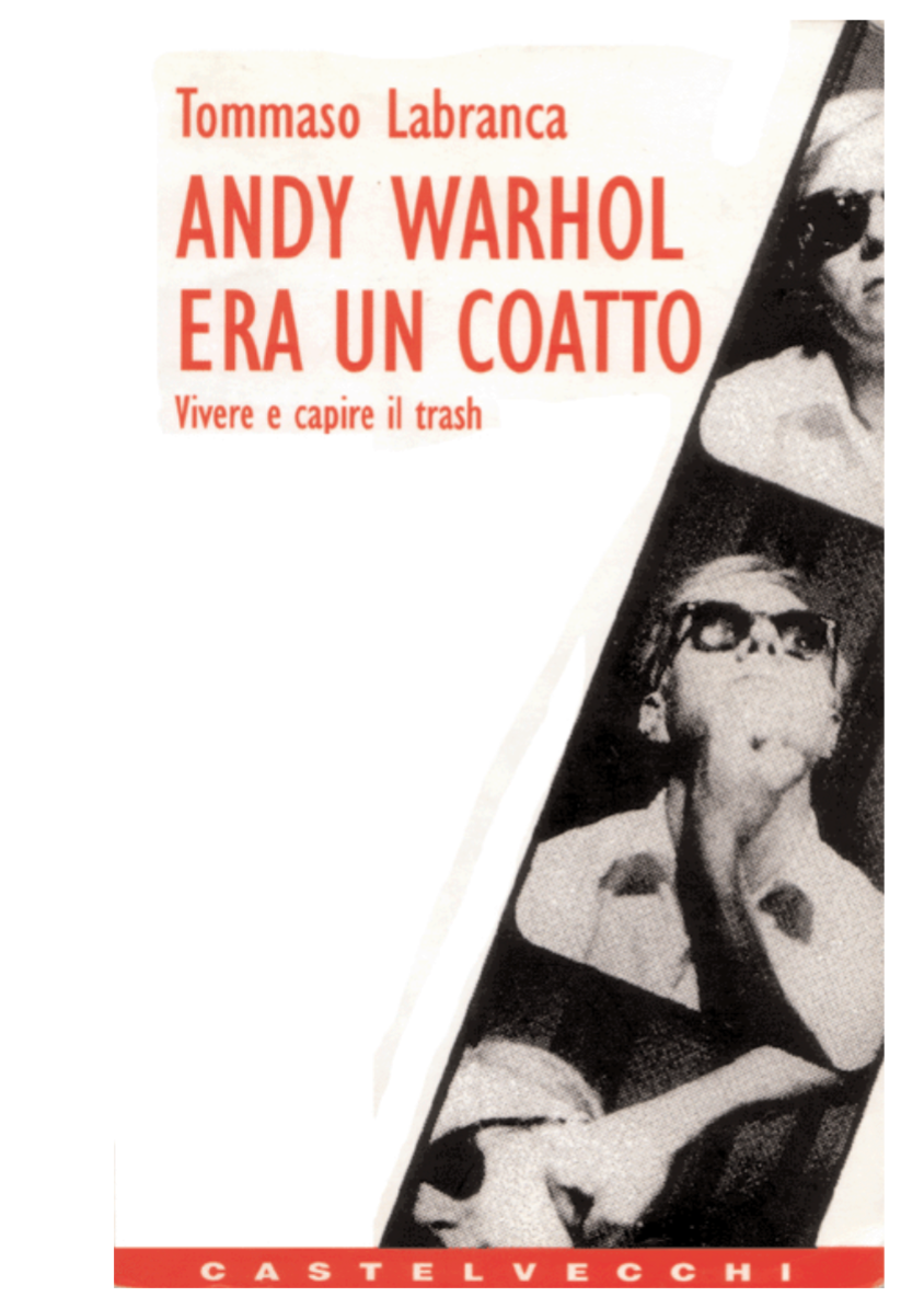 Tommaso Labranca - Andy Warhol era un coatto 4461ac21b1f